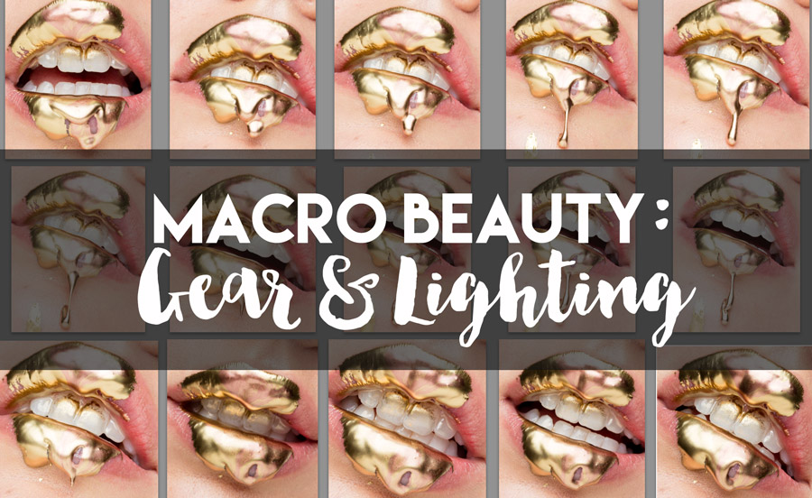 Macro Beauty For Makeup, Cosmetics and Skincare Photography: Gear & Lighting
