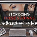 Master_Beauty_5_things_to_stop_doing_for_better_retouching_results_web
