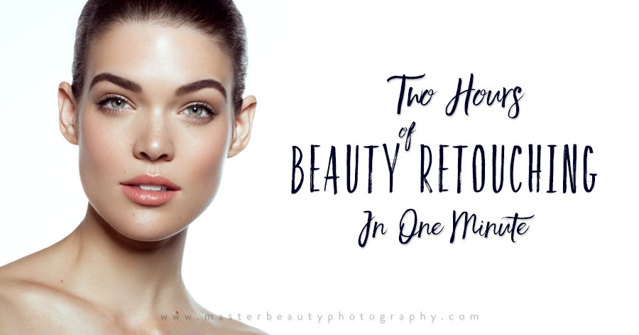Two Hours of Beauty Retouching in One Minute